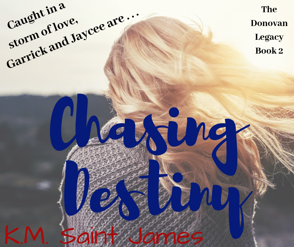 Chasing Destiny by K.M. Saint James