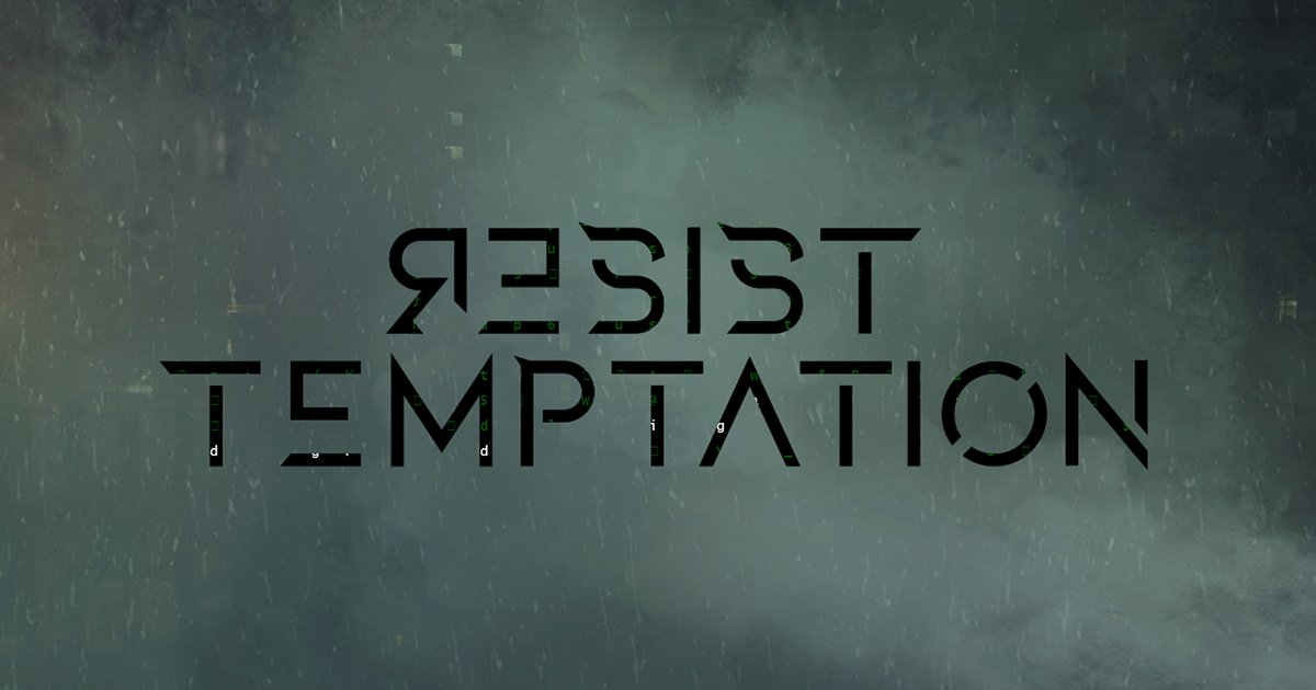 cloudy gray background with Resist Temptation spelled out in black lettering